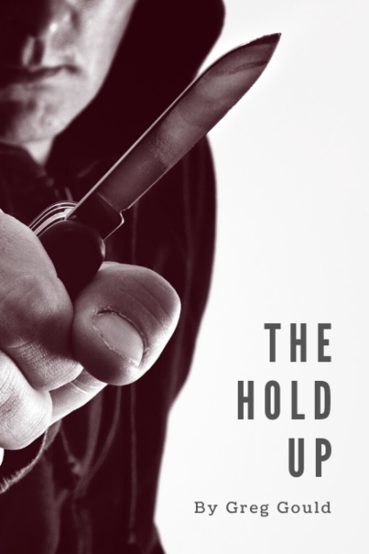 The Hold Up by Greg Gould
