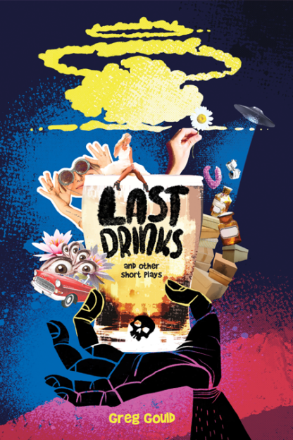 Last Drinks and other plays by Greg Gould